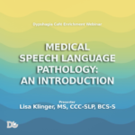 Dysphagia and Medical Speech Language Pathology Webinar