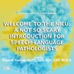 Dysphagia-Webinar and NICU and Speech Language Pathology