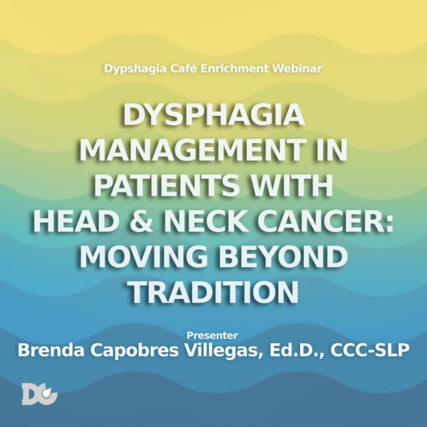 Dysphagia Webinar and head neck cancer